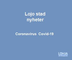 Lojo stad nyheter_Coronavirus